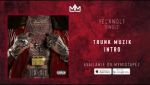 Yelawolf - Trunk Muzik Intro